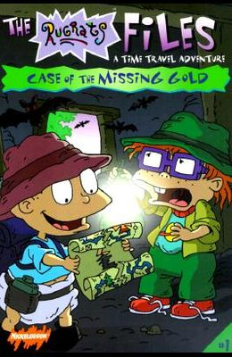 Case of the Missing Gold : A Time Travel Adventure