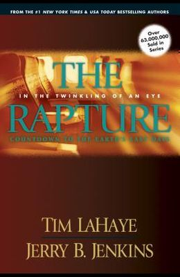 The Rapture: In the Twinkling of an Eye, Countdown to the Earth's Last Days