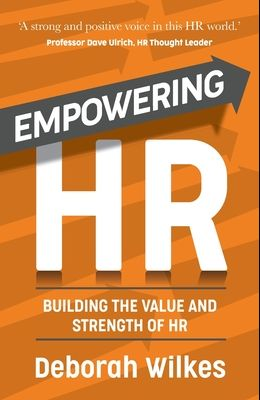 Empowering HR: Building the Value and Strength of HR
