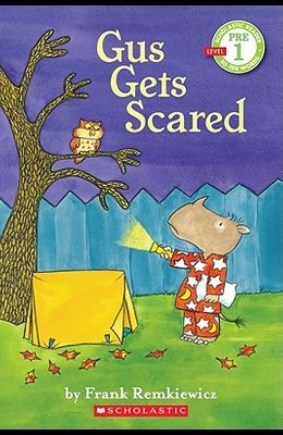 Gus Gets Scared: Scholastic Reader Pre-Level 1