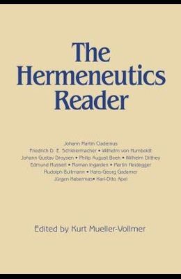 Hermeneutics Reader: Texts of the German Tradition from the Enlightenment to the Present