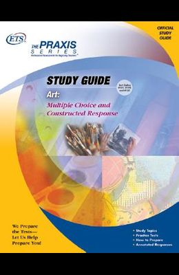 Art: Multiple Choice and Constructed Response (Praxis Study Guides)