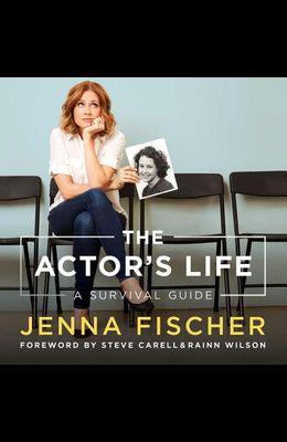 The Actor's Life Lib/E: A Survival Guide