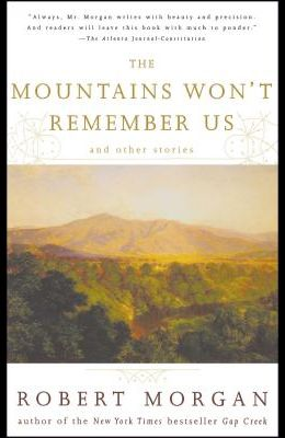 The Mountains Won't Remember Us: And Other Stories
