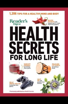 Reader's Digest Health Secrets for Long Life: 1206 Tips for a Healthy Mind and Body