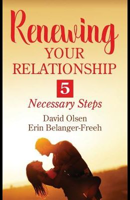 Renewing Your Relationship: 5 Necessary Steps