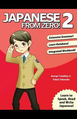 Japanese From Zero] 2: Proven Techniques to Learn Japanese for Students and Professionals