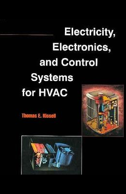 Electricity, Electronics, and Control Systems for HVAC/R
