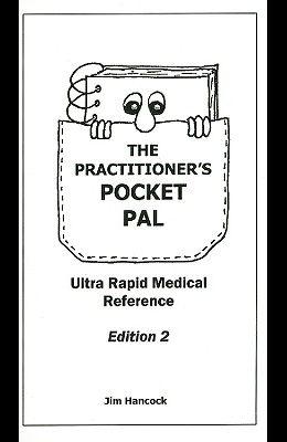The Practitioner's Pocket Pal: Ultra Rapid Medical Reference