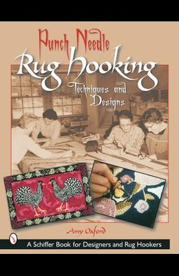 Punch Needle Rug Hooking: Techniques and Designs