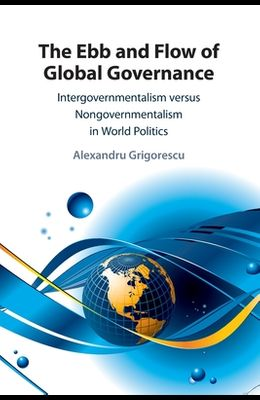 The Ebb and Flow of Global Governance