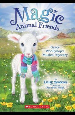 Grace Woollyhop's Musical Mystery (Magic Animal Friends #12), 12