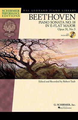 Beethoven: Piano Sonata No. 18 in E-Flat Major, Opus 31, No. 3 [With CD (Audio)]