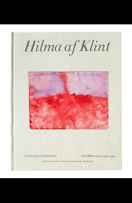 Hilma AF Klint: Late Watercolours 1922-1941: Catalogue Raisonné Volume VI