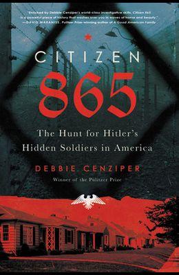 Citizen 865: The Hunt for Hitler's Hidden Soldiers in America