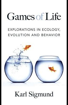 Games of Life: Explorations in Ecology, Evolution and Behavior