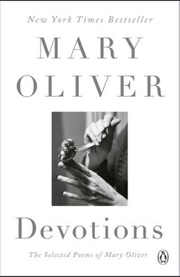 Devotions: The Selected Poems of Mary Oliver