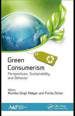Green Consumerism: Perspectives, Sustainability, and Behavior