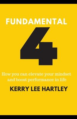 Fundamental Four: How you can elevate your mindset and boost performance in life