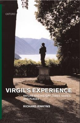 Virgil's Experience ' Nature and History; Times, Names, and Places '