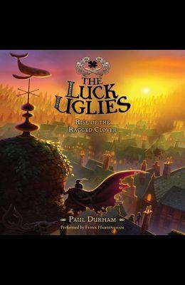 The Luck Uglies #3: Rise of the Ragged Clover Lib/E