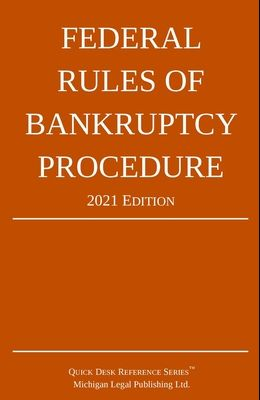 Federal Rules of Bankruptcy Procedure; 2021 Edition: With Statutory Supplement