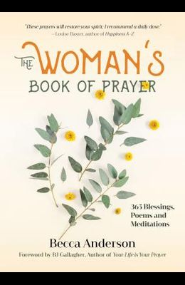 The Woman's Book of Prayer: 365 Blessings, Poems and Meditations (Devotions Book for Women, Prayer for Women, Comforting Prayers and Affirmations)