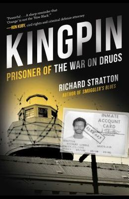 Kingpin: Prisoner of the War on Drugs (Cannabis Americanan: Remembrance of the War on Plants, Book 2)