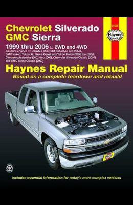 Haynes Chevrolet Silverado GMC Sierra: 1999 Thru 2006 / 2WD and 4WD