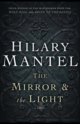 The Mirror and the Light