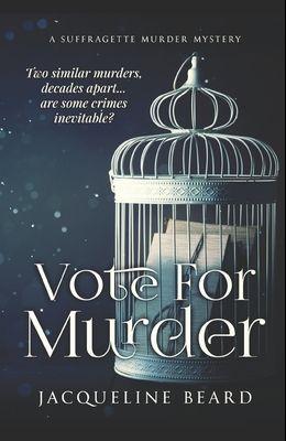 Vote For Murder: A Suffragette Murder Mystery