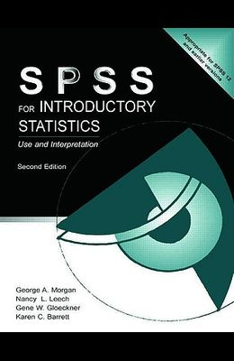SPSS for Introductory Statistics: Use and Interpretation [With CDROM]