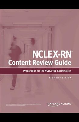 Nclex-RN Content Review Guide: Preparation for the Nclex-RN Examination