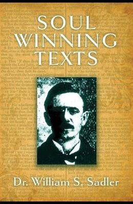 Soul Winning Texts: Or, Bible Helps for Personal Work