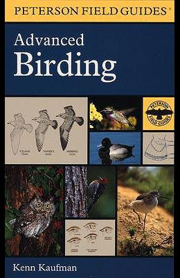 A Peterson Field Guide to Advanced Birding Birding Challenges and How to Approach Them