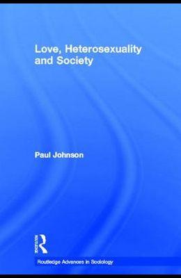 Love, Heterosexuality and Society