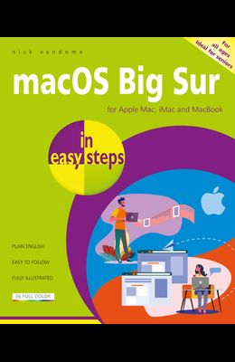 Macos Big Sur in Easy Steps: Covers Version 11