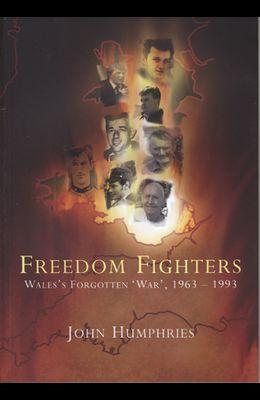 Freedom Fighters: Wales's Forgotten 'war', 1963-1993