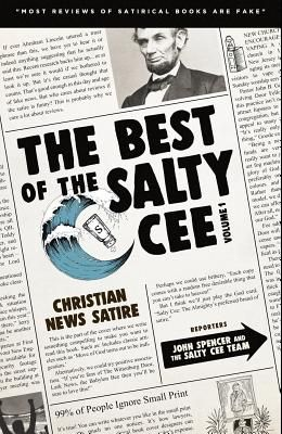 The Best of the Salty Cee Volume 1: Christian News Satire