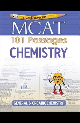 MCAT 101 Passages: Chemistry: General & Organic Chemistry