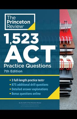 1,523 ACT Practice Questions, 7th Edition: Extra Drills & Prep for an Excellent Score