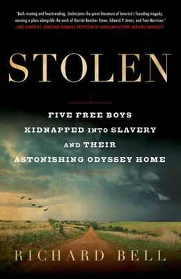 Stolen: Five Free Boys Kidnapped Into Slavery and Their Astonishing Odyssey Home
