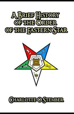 A Brief History of the Order of the Eastern Star