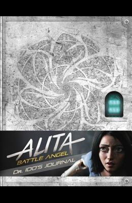 Alita: Battle Angel - Dr Ido's Journal