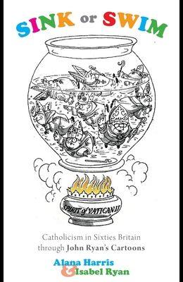 Sink or Swim: Catholicism in Sixties Britain through John Ryan's Cartoons