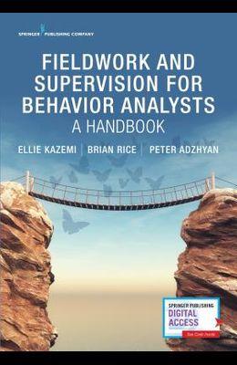 Fieldwork and Supervision for Behavior Analysts: A Handbook