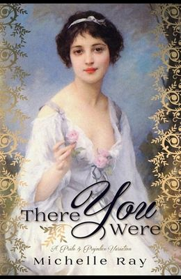 There You Were: A Pride & Prejudice Variation