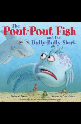 The Pout-Pout Fish and the Bully-Bully Shark