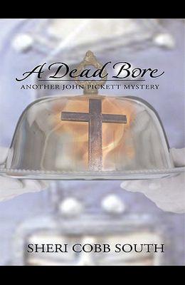 A Dead Bore: Another John Pickett Mystery