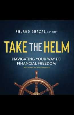 Take the Helm Lib/E: Navigating Your Way to Financial Freedom